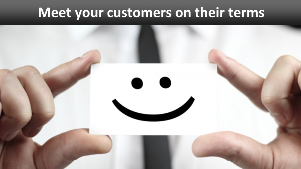 meet your customers on their terms