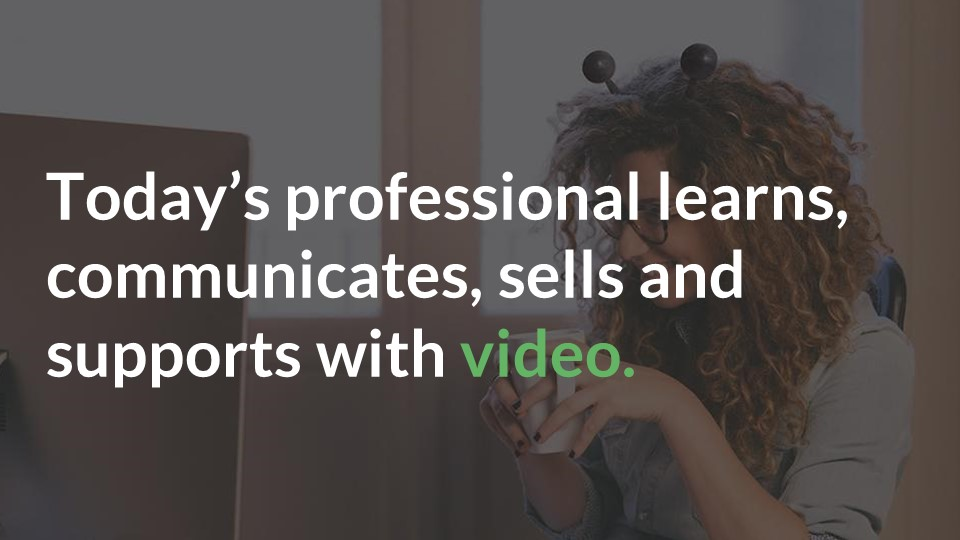 Professionals learns communicates and sells with video