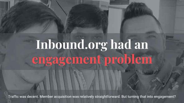 Inbound org had an engagement problem
