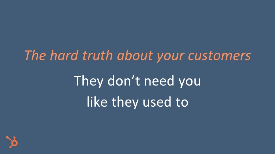 The hard truth about customers
