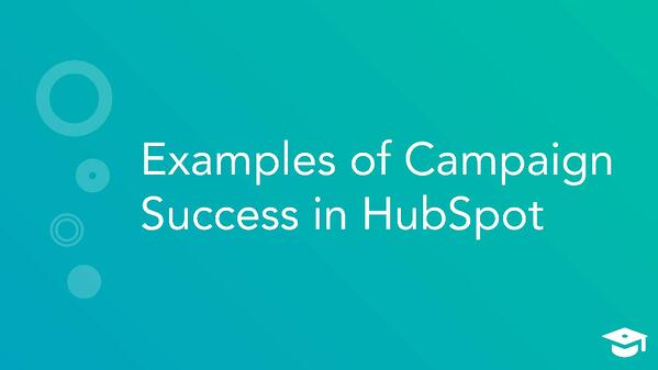 Examples of Campaign Success in HubSpot